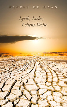 Lyrik, Liebe, Lebens-Weise - Haan, Patric de
