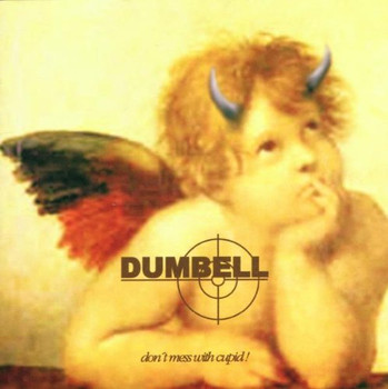Dumbell - Don'T Mess With Cupid