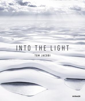 Into the Light. Between Heaven and Earth, Between Light and Darkness - Tom Jacobi  [Gebundene Ausgabe]