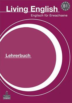 Living English B1 Lehrerbuch mit DVD: Englisch für Erwachsene: B1 German Teacher's Book and DVD Pack (Total English) - Diane Naughton