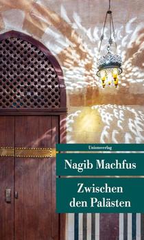 Zwischen den Palästen. Roman. Die Kairo-Trilogie I - Nagib Machfus  [Taschenbuch]