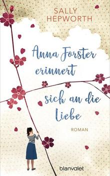 Anna Forster erinnert sich an die Liebe. Roman - Sally Hepworth  [Gebundene Ausgabe]