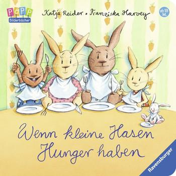 Wenn kleine Hasen Hunger haben - Katja Reider [Pappbilderbuch]