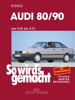 So wird's gemacht. Pflegen - warten - reparieren: So wird's gemacht, Bd.59, Audi 80/90 mit quattro und Audi Coupe von 9/86 bis 8/91 - Hans-Rüdiger Etzold
