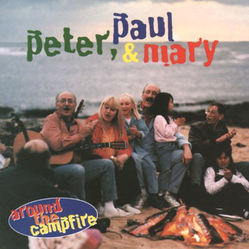 Paul & Mary Peter - Around the Campfire