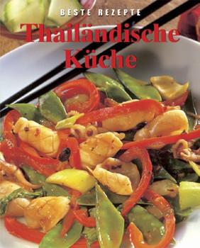 Thailändische Küche. Beste Rezepte - Christine France