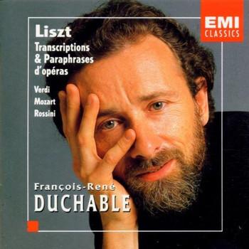 Francois-Rene Duchable - Konzertparaphrasen und Transkriptionen nach Mozart, Verdi und Rossini