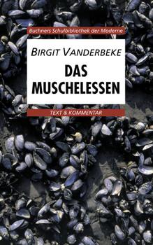 Das Muschelessen. Text und Kommentar - Birgit Vanderbeke