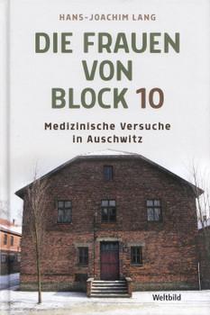 Die Frauen von Block 10: Medizinische Versuche in Auschwitz - Hans-Joachim Lang [Gebundene Ausgabe]