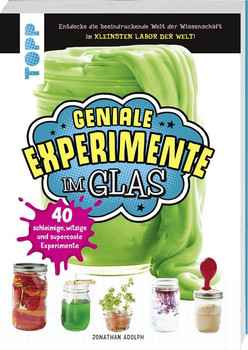 Geniale Experimente im Glas. 40 schleimige, witzige und supercoole Experimente - Jonathan Adolph  [Taschenbuch]