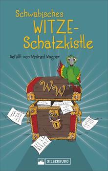Schwäbisches Witze-Schatzkistle. Gefüllt von Winfried Wagner - Winfried Wagner  [Taschenbuch]