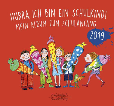 Hurra, ich bin ein Schulkind! 2019. Mein Album zum Schulanfang [Gebundene Ausgabe]