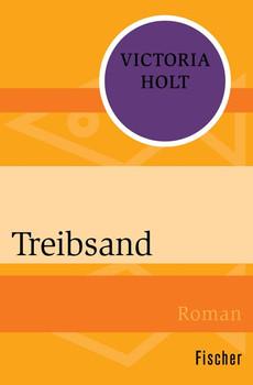 Treibsand. Roman - Victoria Holt  [Taschenbuch]