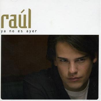 Raul - Ya No Es Ayer