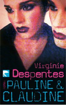 Pauline und Claudine - Virginie Despentes