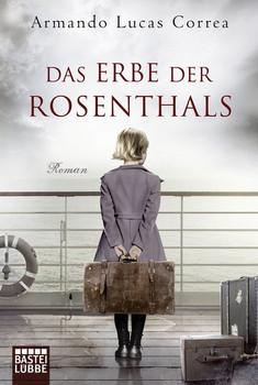 Das Erbe der Rosenthals. Roman - Armando Lucas Correa  [Taschenbuch]