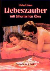 Liebeszauber mit ätherischen Ölen - Michael Kraus