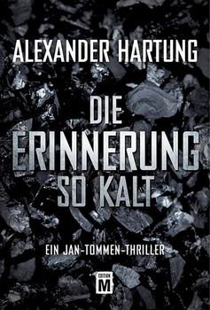 Die Erinnerung so kalt - Alexander Hartung  [Taschenbuch]