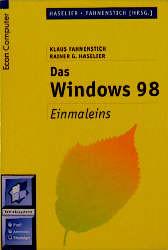 Das Windows 98 Einmaleins. Für Einsteiger. - Klaus Fahnenstich