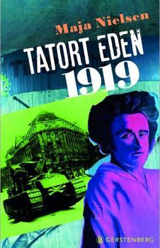 Tatort Eden 1919 - Maja Nielsen  [Gebundene Ausgabe]
