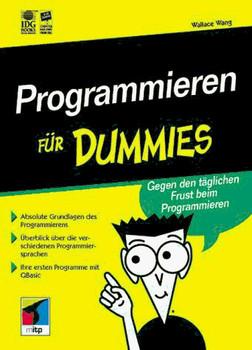Programmieren für Dummies. Gegen den alltäglichen Frust beim Programmieren - Wallace Wang