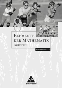 Elemente der Mathematik SI / Elemente der Mathematik SI - Ausgabe 2004 für Niedersachsen. Ausgabe 2004 für Niedersachsen / Lösungen 8 [Taschenbuch]