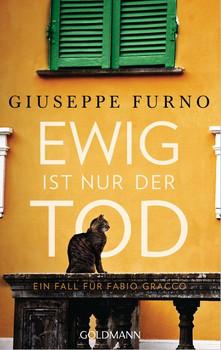 Ewig ist nur der Tod. Ein Fall für Fabio Gracco 1 - Giuseppe Furno  [Taschenbuch]