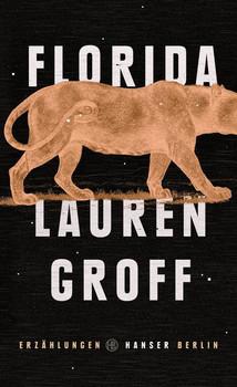 Florida - Lauren Groff  [Gebundene Ausgabe]