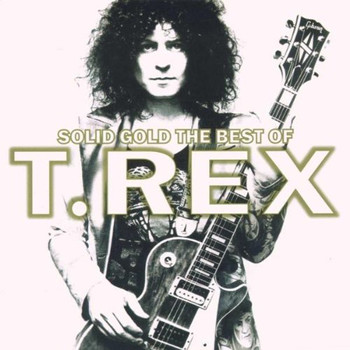 T.Rex - Solid Gold-the Best of