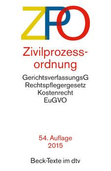 ZPO - Zivilprozessordnung: GerichtsverfassungsG, Rechtspflegergesetz, Kostenrecht, EuGVO [Taschenbuch, 54. Auflage 2015]