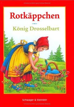 Rotkäppchen. König Drosselbart.