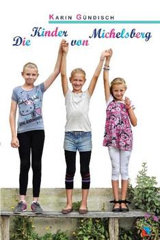 Die Kinder von Michelsberg - Karin Gündisch  [Gebundene Ausgabe]