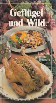 Geflügel und Wild: Über 90 getestete Rezepte - Peter H. Schneider [Gebundene Ausgabe]