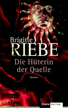 Die Hüterin der Quelle - Brigitte Riebe