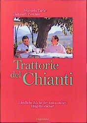 Trattorie del Chianti. Ländliche Küche der toskanischen Hügellandschaft - Manuela Zardo
