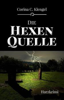 Die Hexenquelle - Corina C. Klengel  [Taschenbuch]