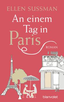 An einem Tag in Paris: Roman - Sussman, Ellen