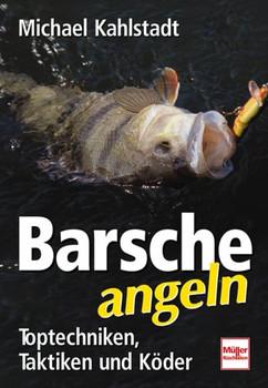 Barsche angeln: Toptechniken - Taktiken und Köder - Michael Kahlstadt