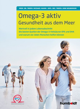 Omega-3 aktiv. Gesundheit aus dem Meer . Wertvoll in jedem Lebensabschnitt . Die besten Quellen der Omega-3-Fettsäuren EPA und DHA . und warum sie vielen Menschen helfen können - Dirk Neuberger  [Taschenbuch]