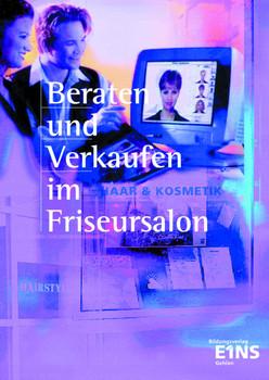 Beraten und Verkaufen im Friseursalon. Lehr-/Fachbuch (Lernmaterialien) - Oliver Lenz