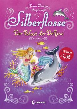 Silberflosse – Der Palast der Delfine - Karen Christine Angermayer  [Gebundene Ausgabe]