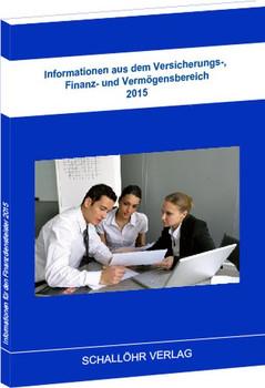 Informationen aus dem Versicherungs-, Finanz- und Vermögensbereich 2015 - Knut M Schallöhr  [Gebundene Ausgabe]