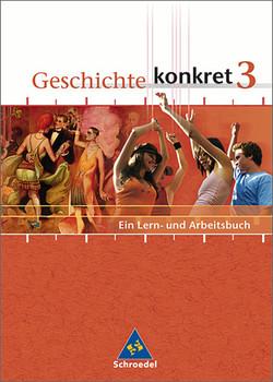 Geschichte konkret - Ausgabe 2004: Geschichte konkret 3. Schülerband. Berlin, Nordrhein-Westfalen: Ein Lern- und Arbeitsbuch. 9./10. Klasse - Hans-Jürgen Pandel