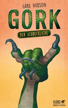 Gork der Schreckliche - Gabe Hudson  [Gebundene Ausgabe]
