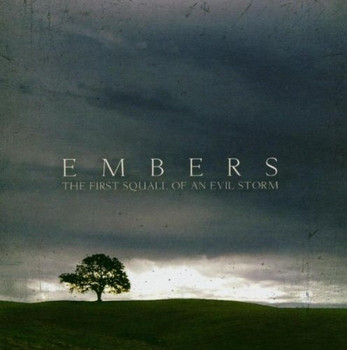 Embers - First Squall of An Evil Storm
