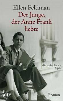 Der Junge Der Anne Frank Liebte Roman Ellen Feldman Gebraucht Kaufen