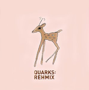 Quarks - Rehmix