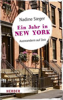 Ein Jahr in New York: Auswandern auf Zeit - Nadine Sieger [Broschiert]