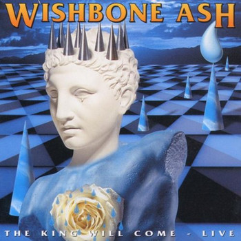 Wishbone Ash - The King Will Come - Live