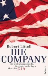 Die Company. Die weltumspannende, faszinierende Saga über die CIA - Robert Littell